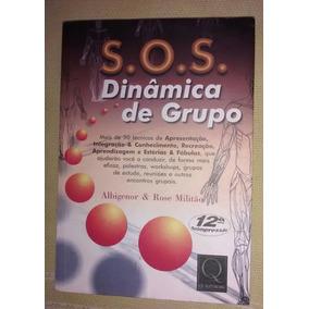 S. O. S Dinâmica De Grupo - Albigenor & Rose Militão
