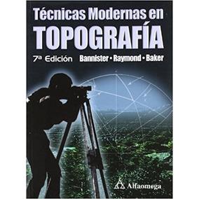 Tecnicas Modernas En Topografia 7/ed - Banister / Alfaomega