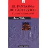 Libro El Fantasma De Canterville Y Otras Narraciones De Osca