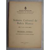 Semana Cultural De Bahia Blanca 1951 Programa Libro Antiguo