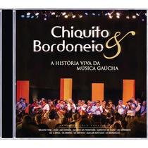 Cd - Chiquito & Bordoneio A História Viva Da Música