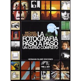 Langford Michael La Fotografía Paso A Paso Ed Hermann Blume