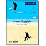 Jogos De Identidade: O Esporte Em Cabo Verde - Col. Sport: H