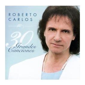 Roberto Carlos - Mis 30 Mejores Canciones - 2 Cd