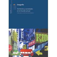 Geografia 1: Territorios Y Sociedades En El Mundo