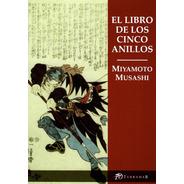 El Libro De Los Cinco Anillos - Miyamoto Musashi