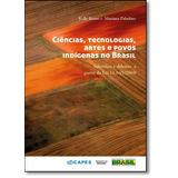 Ciências, Tecnologias, Artes E Povos Indígenas No Brasil
