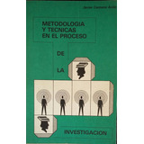 Metodología Y Técnicas En El Proceso De La Investigación
