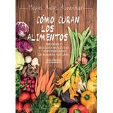 Como Curan Los Alimentos - Miguel Angel Almodovar - Ed. Rba