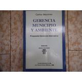 Gerencia Municipio Y Ambiente. Carlos Mezones