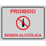 Placa Proibido Bebida Alcoolica