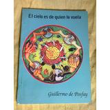 Guillermo De Pósfay. El Cielo Es De Quien Lo Vuela