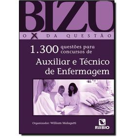 Bizu O X Da Questão: 1300 Questões Para Concursos De Auxil