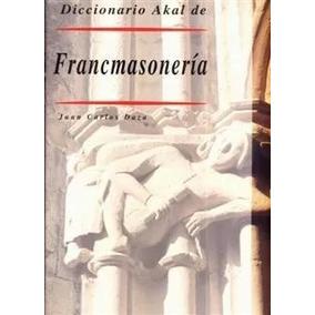 Diccionario Akal De Francmasonería - Tapas Duras