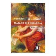 Livro Tratado De Podologia - Armando Bega