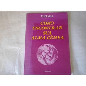 Como Encontrar Sua Alma Gemea Ed 1999 147 Pag Frete R$ 12,00