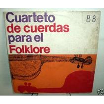 Cuarteto De Cuerdas Para El Folklore Vinilo Argentino