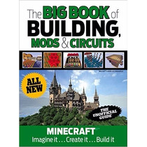 The Big Book Of Building, Mods & Circuits: Minecraft®¿ Im R1