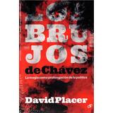Libro Los Brujos De Chavez David Placer Edicion Aumentada
