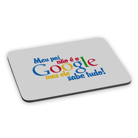 Mousepad Dia Dos Pais Meu Pai Não É O Google Mouse Pad