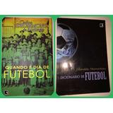 2 Livros De Futebol: Dicionário + Quando É Dia De Futebol