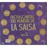Cd Protagonistas Del Mundial De La Salsa Vol 2 2cds