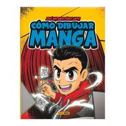 Como Dibujar Manga - Ed Panini - Figura Y Cuerpo Humano