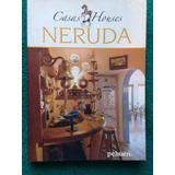 Libros Sobre Las Casas De Pablo Neruda