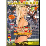 Dvd Porno Volupia E Futebol