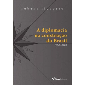 A Diplomacia Na Construção Do Brasil