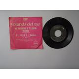 Disco Vinilo Yolanda Del Rio Me Pregunto Si Te 45 Rpm 1978