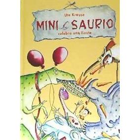 Mini Saurio Celebra Una Fiesta(libro Infantil)