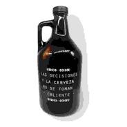 Growler, Botellon Para Cerveza  Decisiones