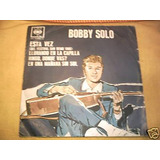 Bobby Solo Lote De 4 Discos Simples De Vinilo Coleccionista!