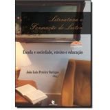 Literatura E Formação Do Leitor: Escola E Sociedade, Ensin