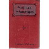 Libro / Victimas Y Verdugos / Apostolado De La Prensa / 1909