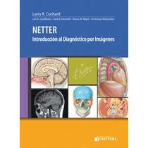 Netter Introducción Al Diagnostico Por Imágenes !nuevos!