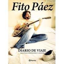 Diario De Viaje (algunas Confesiones Y Anexos) De Fito Páez