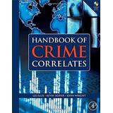 Handbook Of Crime Correlates, 2009