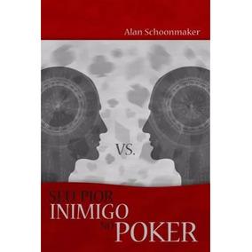 Seu Pior Inimigo No Poker - Livro Digital