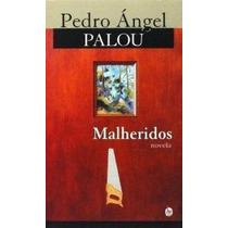 Malheridos Pedro Ángel Palou