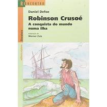 Robinson Crusoé A Conquista Do Mundo Numa Ilha Werner Zotz