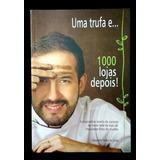 Cacau Show - Uma Trufa E...1000 Lojas Depois.