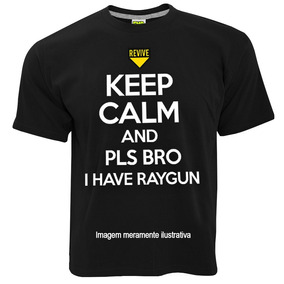 Camiseta Keep Calm And Pls Bro + Pôster | Cod Zombies