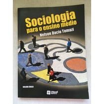Livro Sociologia Para O Ensino Médio - Nelson Dacio Tomazi