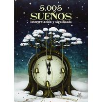 5005 Sueños . Interpretación Y Significado (muc Envío Gratis