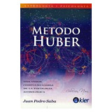 Metodo Huber (spanish Edition); Juan Pedro Saba