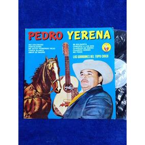 Lp Pedro Yerena Los Gorriones Del Topo Chico