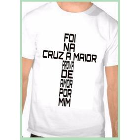 Camiseta Foi Na Cruz Católica Cristã Gospel