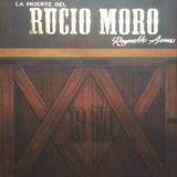 Reynaldo Armas - La Muerte Del Rucio Moro ( Digital)